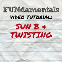 FUNdamentals: Sun B & Twisting